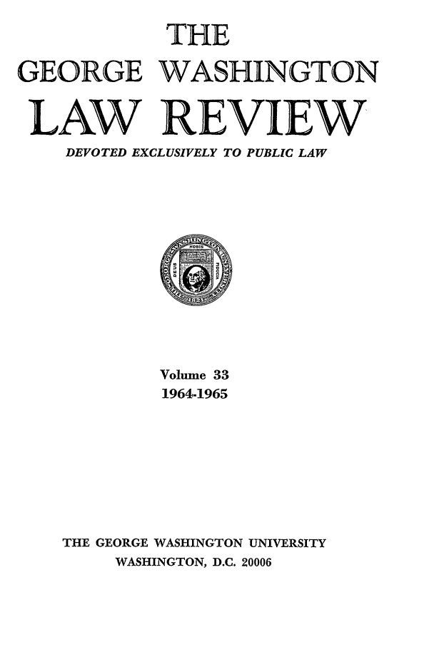 handle is hein.journals/gwlr33 and id is 1 raw text is: THE