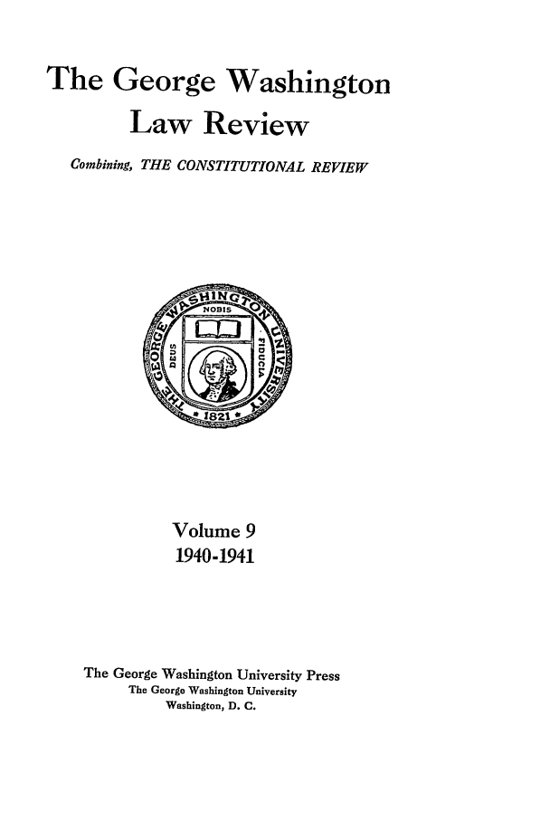 handle is hein.journals/gwlr9 and id is 1 raw text is: The George Washington