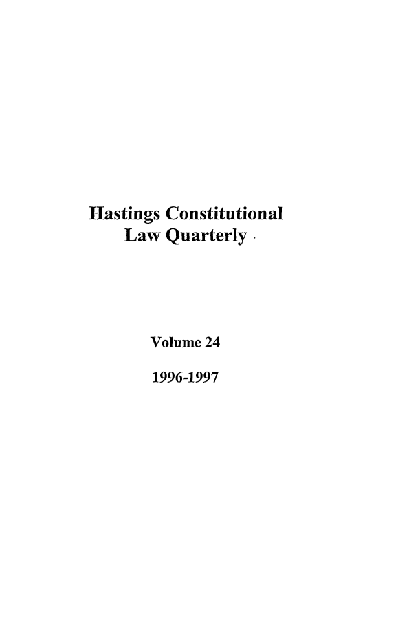 handle is hein.journals/hascq24 and id is 1 raw text is: Hastings Constitutional