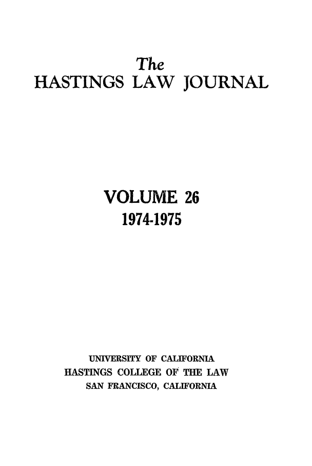 handle is hein.journals/hastlj26 and id is 1 raw text is: The