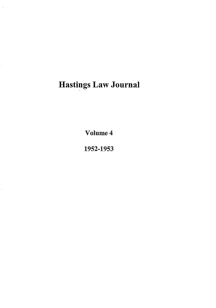 handle is hein.journals/hastlj4 and id is 1 raw text is: Hastings Law Journal