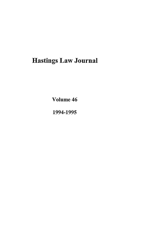 handle is hein.journals/hastlj46 and id is 1 raw text is: Hastings Law Journal