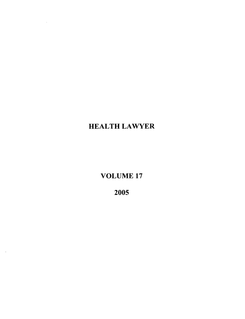 handle is hein.journals/healaw17 and id is 1 raw text is: HEALTH LAWYER