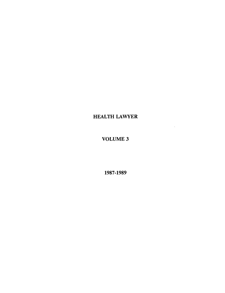 handle is hein.journals/healaw3 and id is 1 raw text is: HEALTH LAWYER