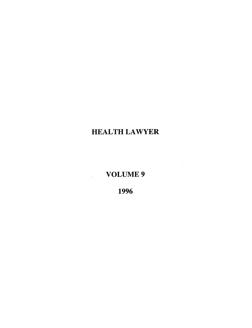 handle is hein.journals/healaw9 and id is 1 raw text is: HEALTH LAWYER