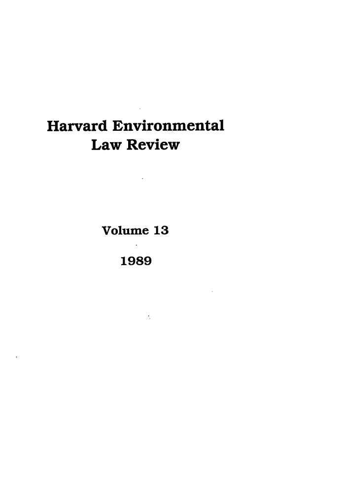 handle is hein.journals/helr13 and id is 1 raw text is: Harvard Environmental