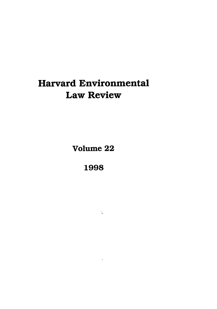 handle is hein.journals/helr22 and id is 1 raw text is: Harvard Environmental