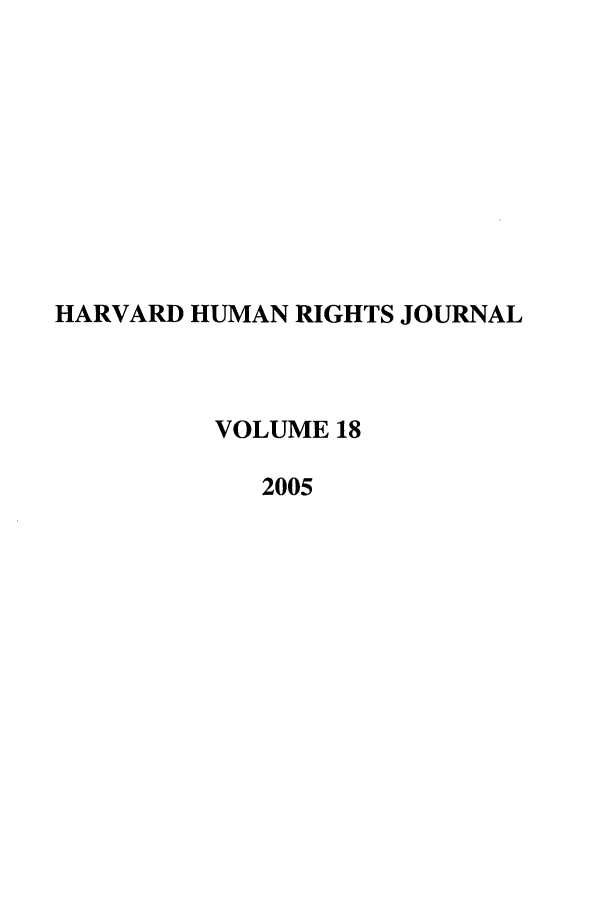 handle is hein.journals/hhrj18 and id is 1 raw text is: HARVARD HUMAN RIGHTS JOURNAL