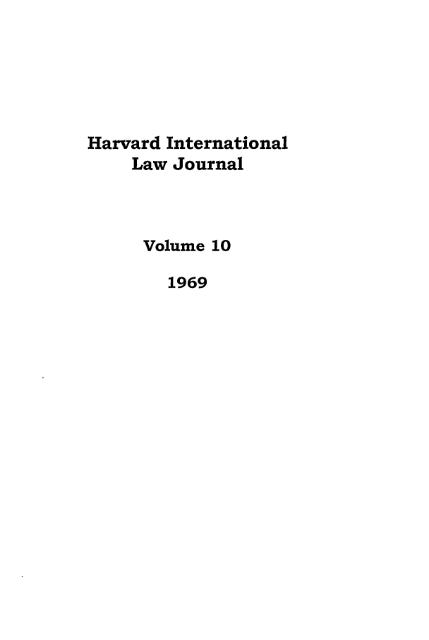 handle is hein.journals/hilj10 and id is 1 raw text is: Harvard International