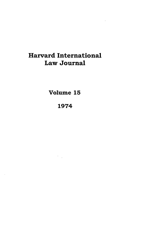 handle is hein.journals/hilj15 and id is 1 raw text is: Harvard International