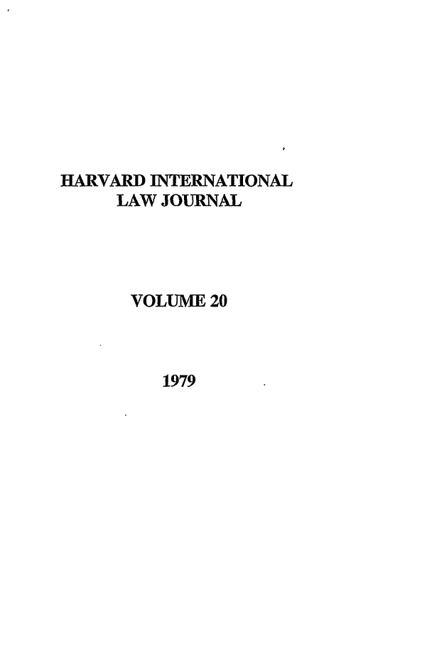 handle is hein.journals/hilj20 and id is 1 raw text is: HARVARD INTERNATIONAL