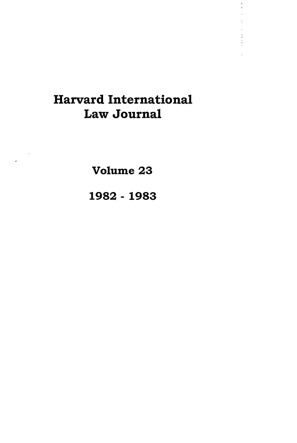 handle is hein.journals/hilj23 and id is 1 raw text is: Harvard International