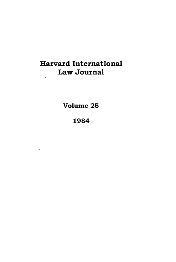 handle is hein.journals/hilj25 and id is 1 raw text is: Harvard International