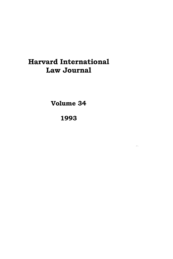 handle is hein.journals/hilj34 and id is 1 raw text is: Harvard International