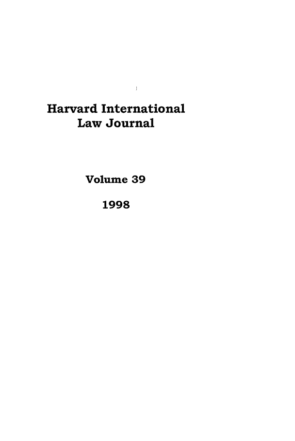 handle is hein.journals/hilj39 and id is 1 raw text is: Harvard International