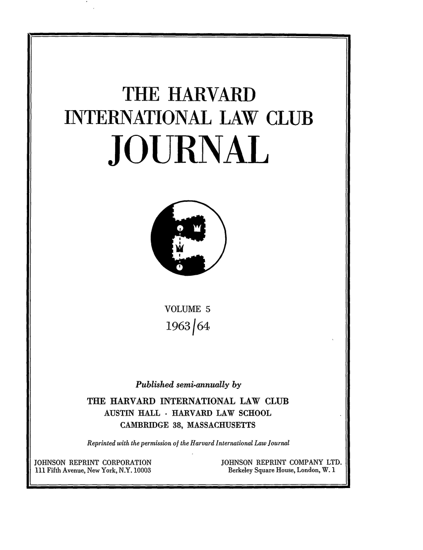 handle is hein.journals/hilj5 and id is 1 raw text is: THE HARVARD