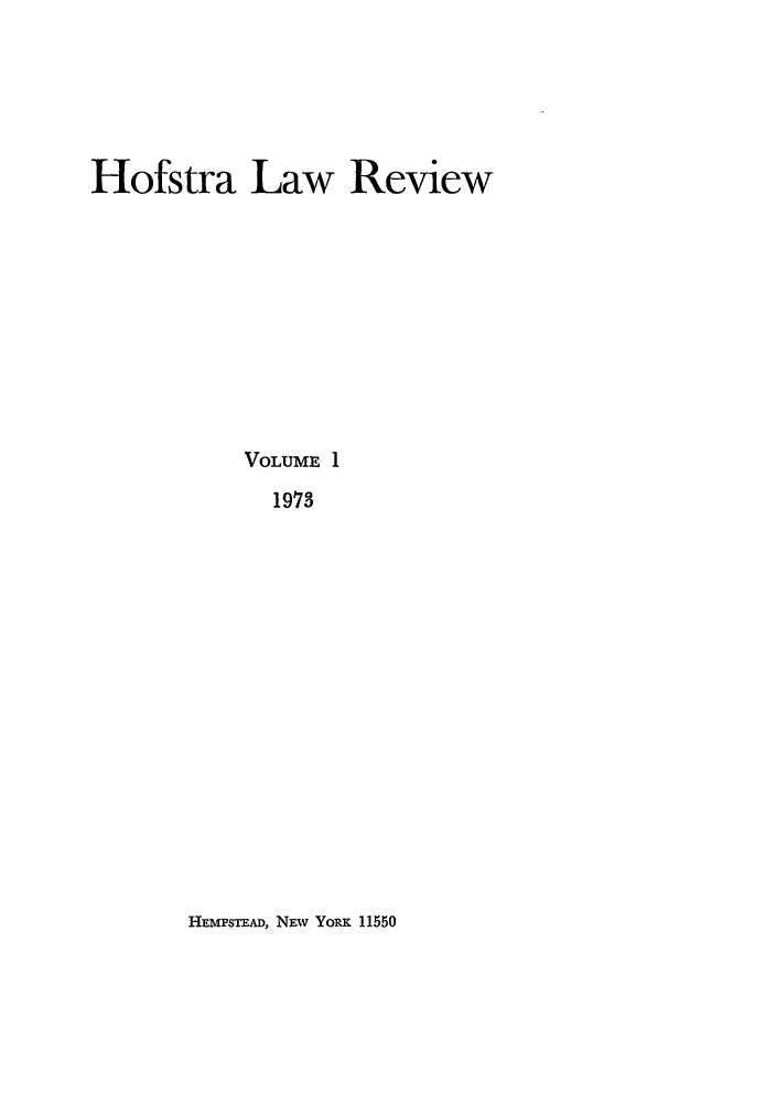 handle is hein.journals/hoflr1 and id is 1 raw text is: Hofstra Law Review