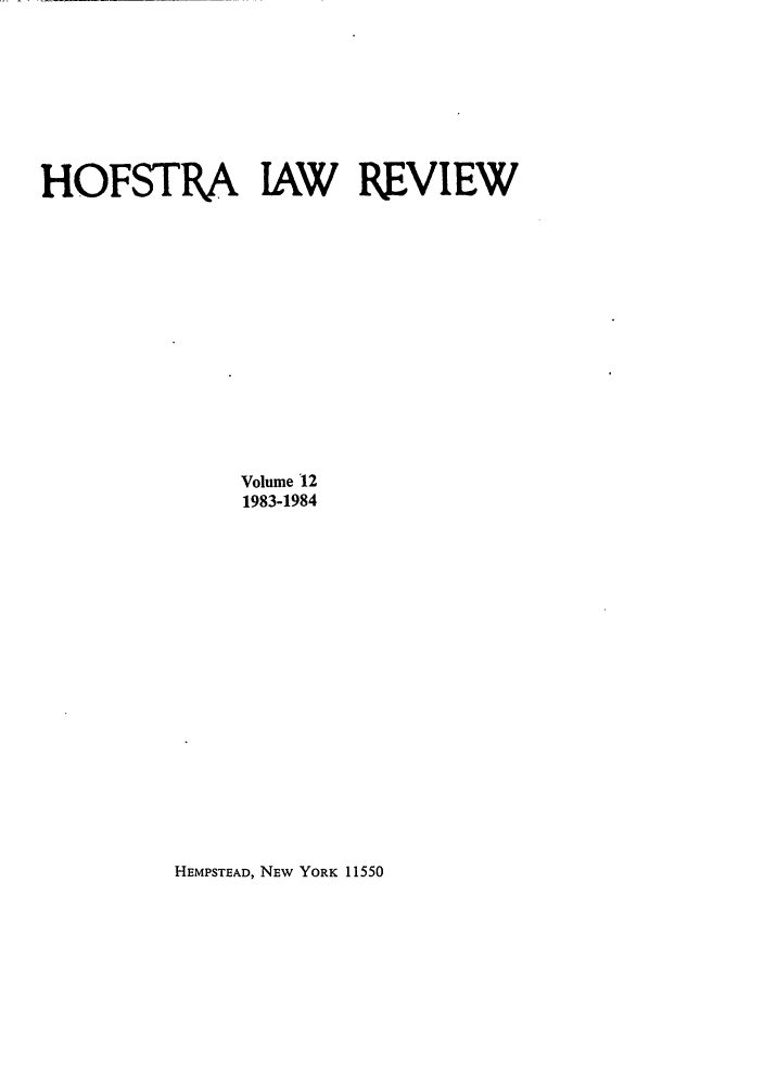 handle is hein.journals/hoflr12 and id is 1 raw text is: HOFSTRA IAW REVIEW