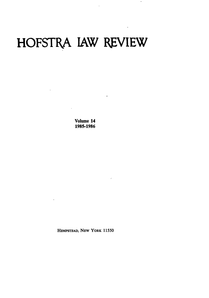 handle is hein.journals/hoflr14 and id is 1 raw text is: HOFSTRA IAW REVIEW