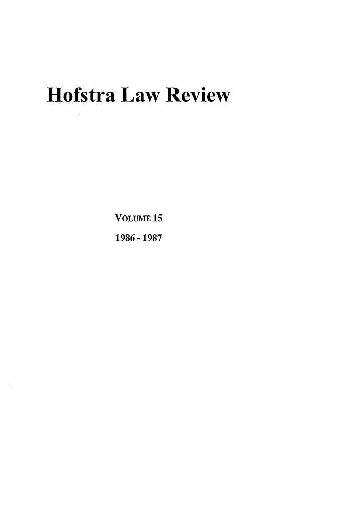 handle is hein.journals/hoflr15 and id is 1 raw text is: Hofstra Law Review