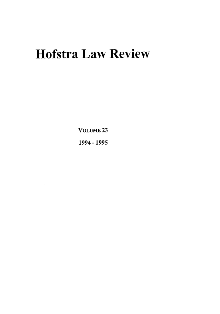 handle is hein.journals/hoflr23 and id is 1 raw text is: Hofstra Law Review
