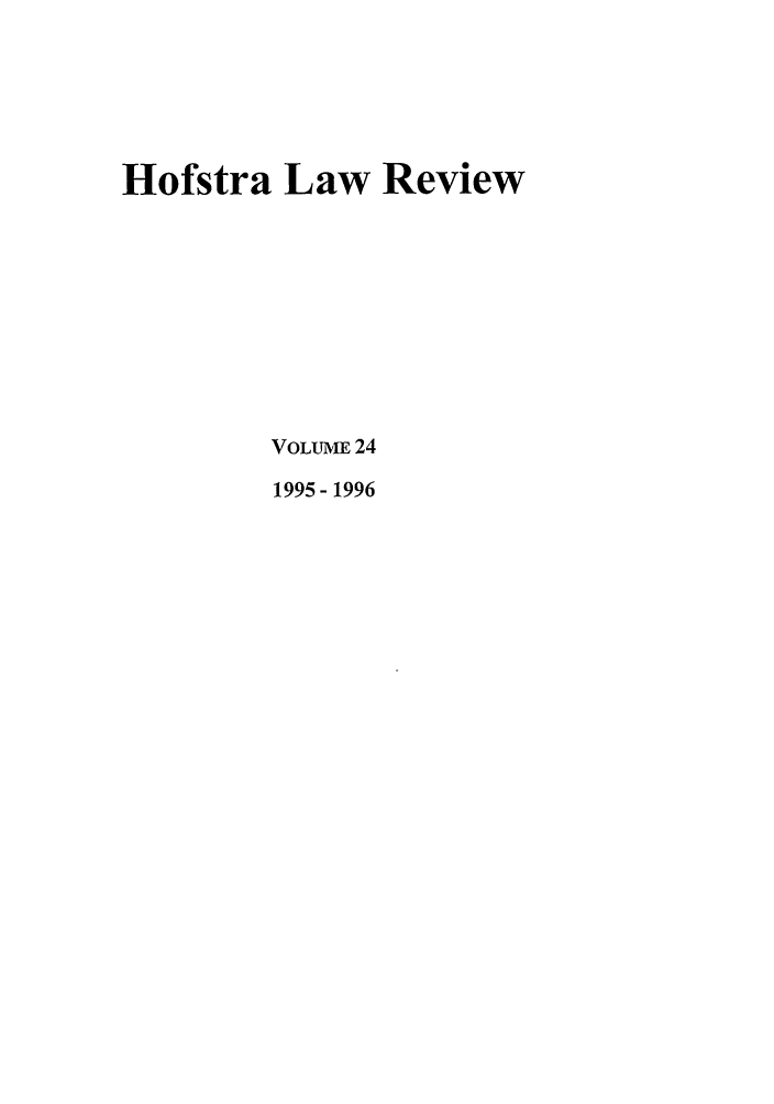 handle is hein.journals/hoflr24 and id is 1 raw text is: Hofstra Law Review