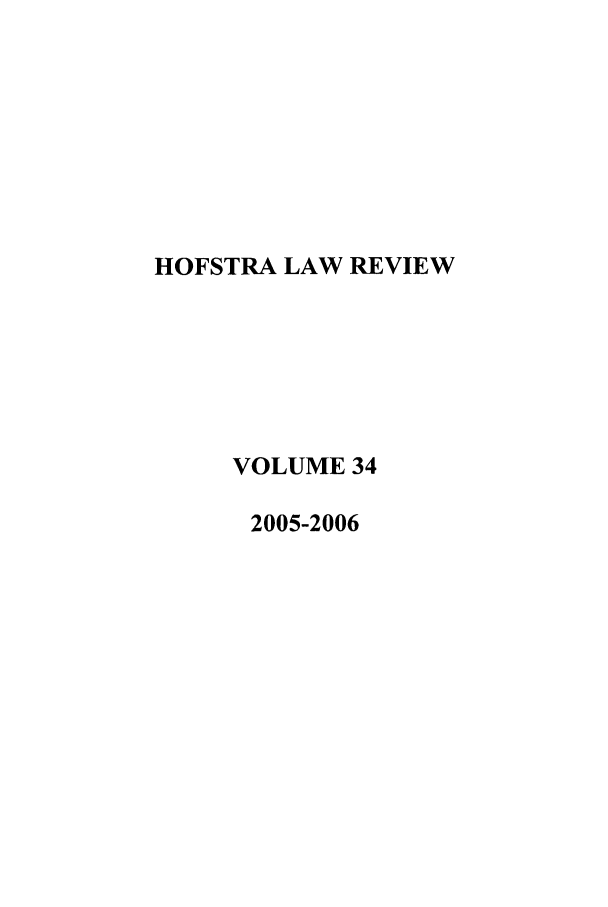 handle is hein.journals/hoflr34 and id is 1 raw text is: HOFSTRA LAW REVIEW
