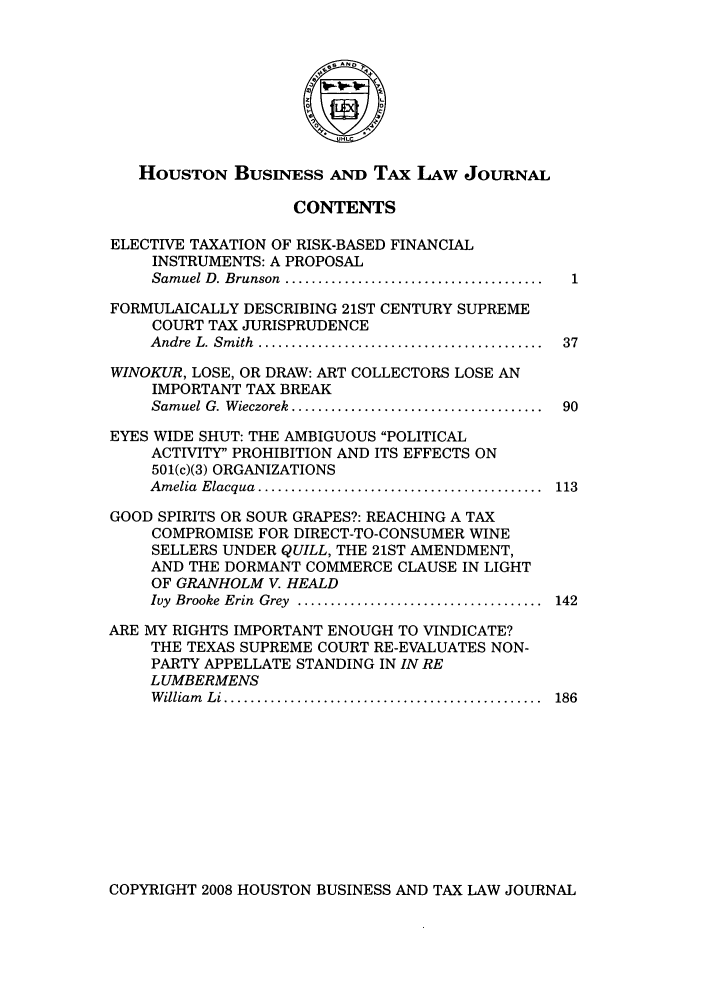 handle is hein.journals/houbtalj8 and id is 1 raw text is: HOUSTON BUSINESS AND TAx LAw JOURNAL