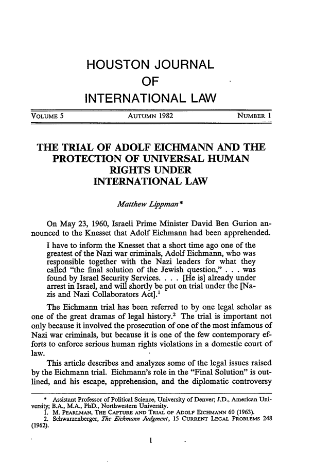 handle is hein.journals/hujil5 and id is 9 raw text is: HOUSTON JOURNAL