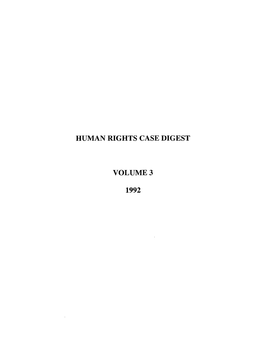 handle is hein.journals/hurcd3 and id is 1 raw text is: HUMAN RIGHTS CASE DIGEST