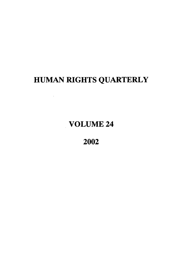 handle is hein.journals/hurq24 and id is 1 raw text is: HUMAN RIGHTS QUARTERLY