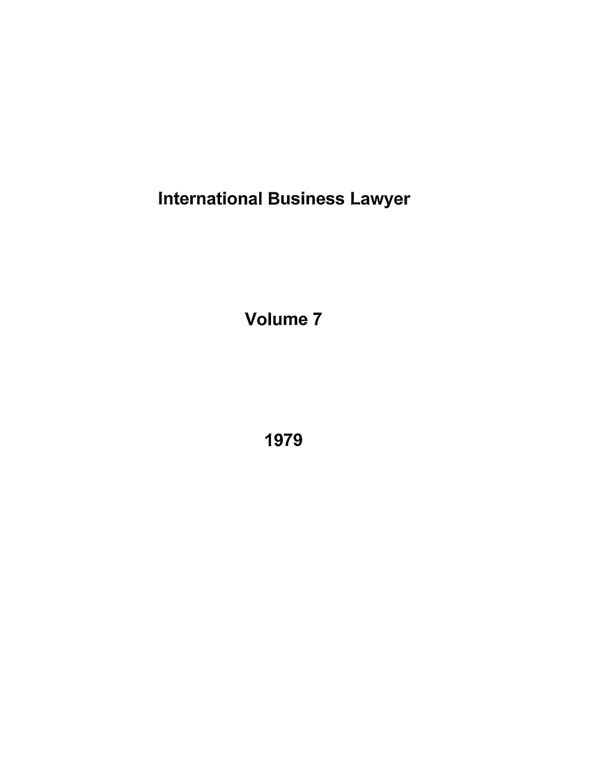 handle is hein.journals/ibl7 and id is 1 raw text is: International Business Lawyer