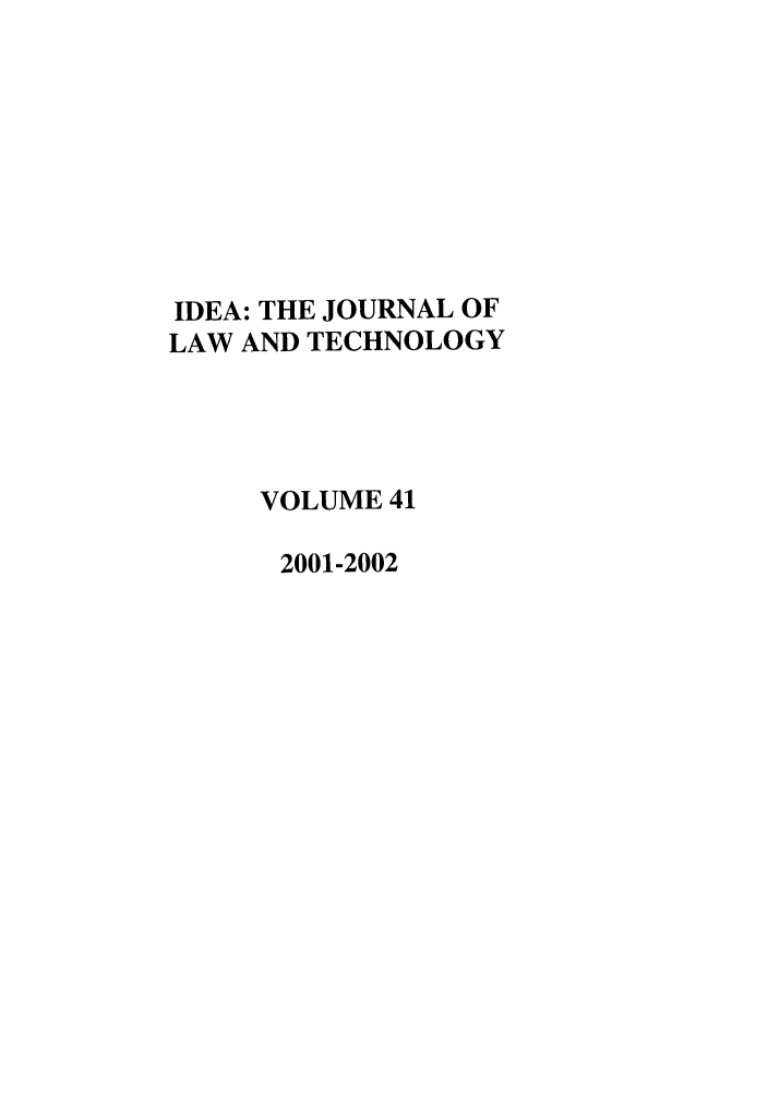handle is hein.journals/idea41 and id is 1 raw text is: IDEA: THE JOURNAL OF
