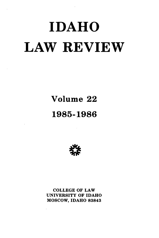 handle is hein.journals/idlr22 and id is 1 raw text is: IDAHO