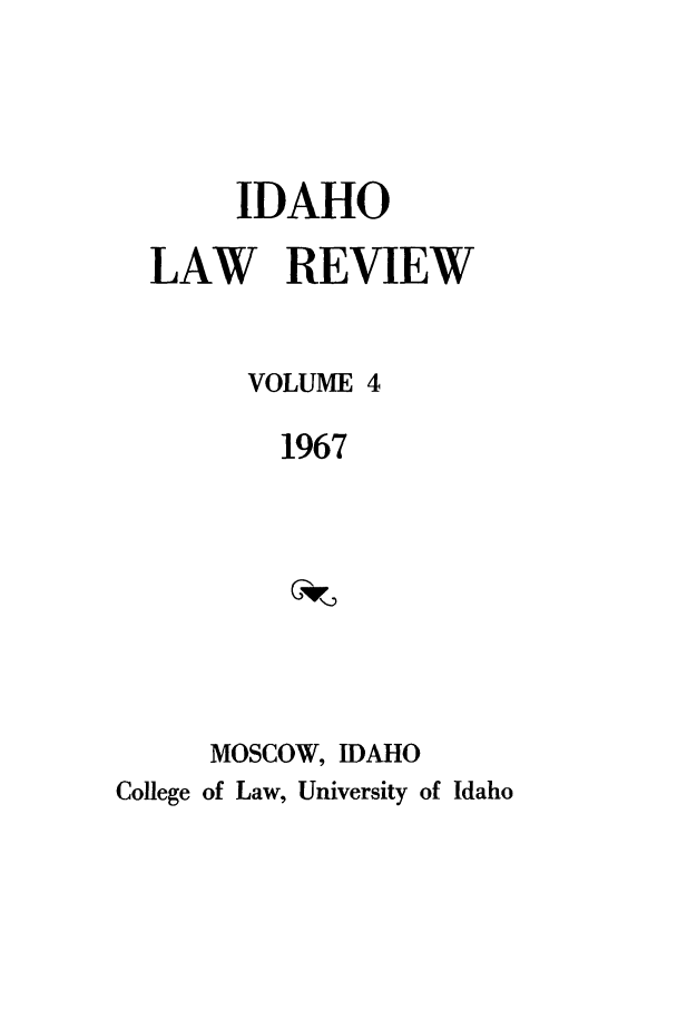 handle is hein.journals/idlr4 and id is 1 raw text is: IDAHO