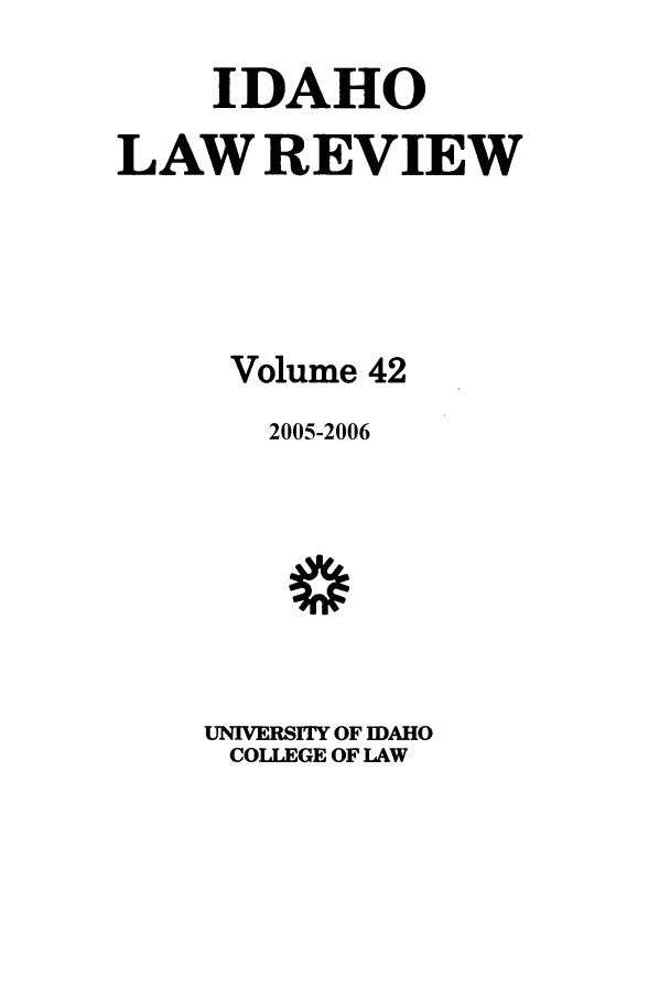 handle is hein.journals/idlr42 and id is 1 raw text is: IDAHO