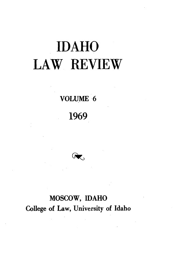 handle is hein.journals/idlr6 and id is 1 raw text is: IDAHO