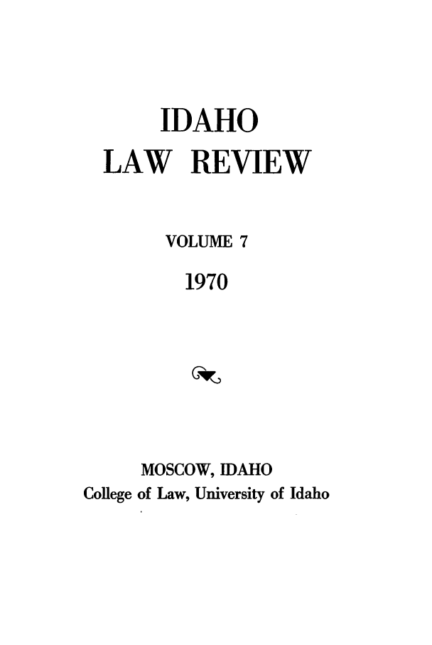 handle is hein.journals/idlr7 and id is 1 raw text is: IDAHO