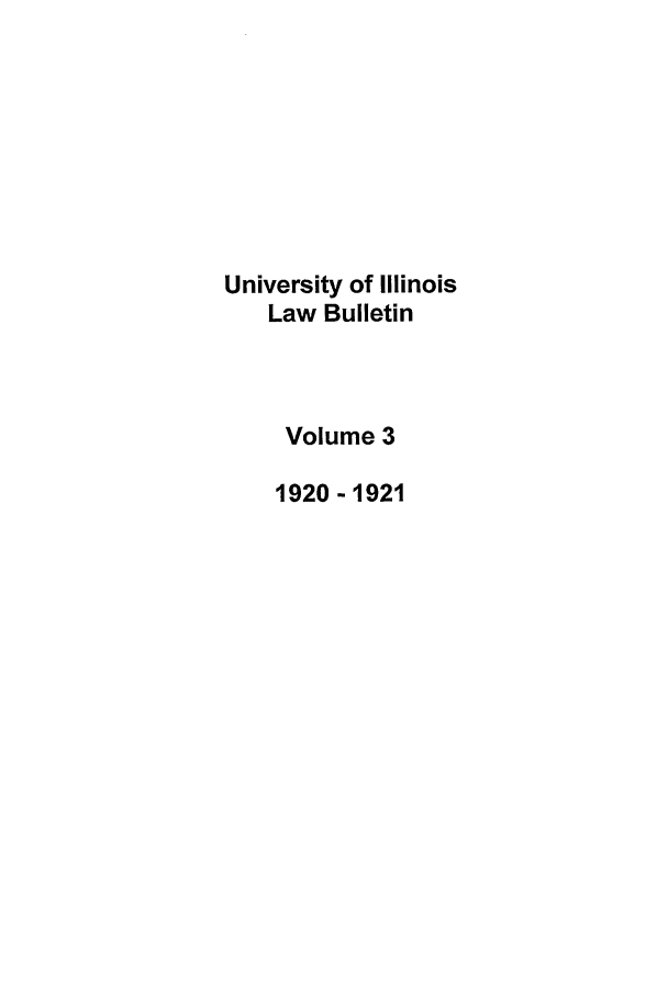 handle is hein.journals/ilb3 and id is 1 raw text is: University of Illinois