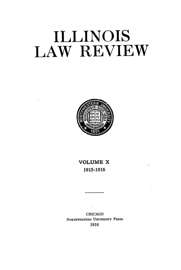 handle is hein.journals/illlr10 and id is 1 raw text is: ILLINOIS
