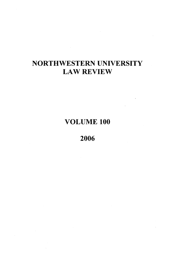 handle is hein.journals/illlr100 and id is 1 raw text is: NORTHWESTERN UNIVERSITY