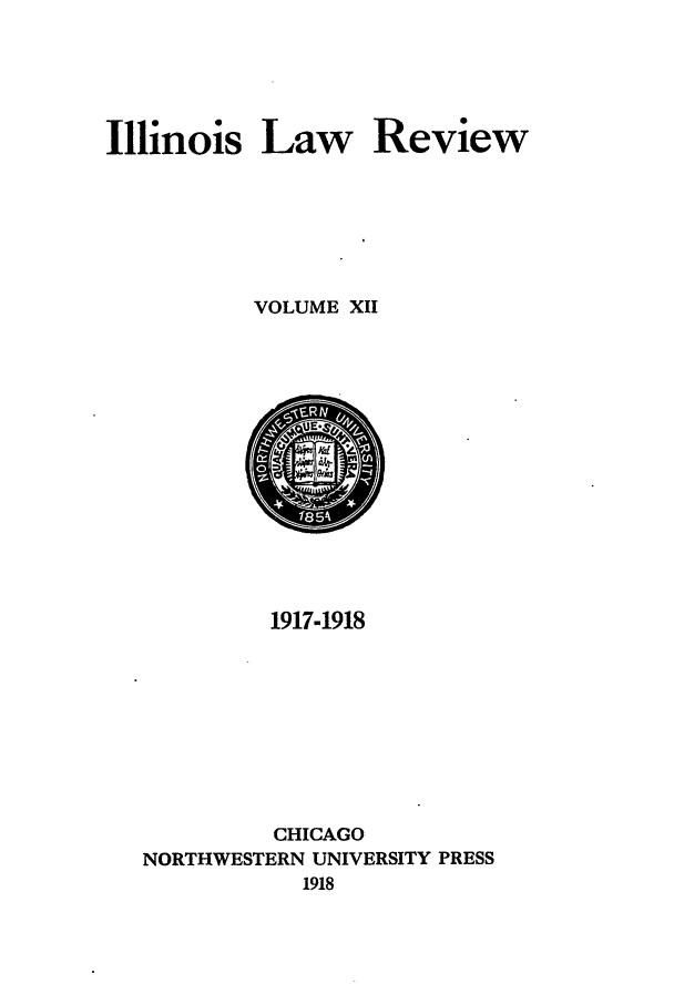 handle is hein.journals/illlr12 and id is 1 raw text is: Illinois Law Review