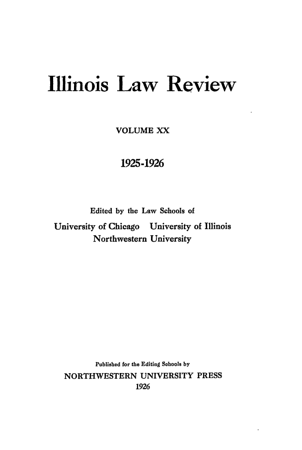 handle is hein.journals/illlr20 and id is 1 raw text is: Illinois Law Review