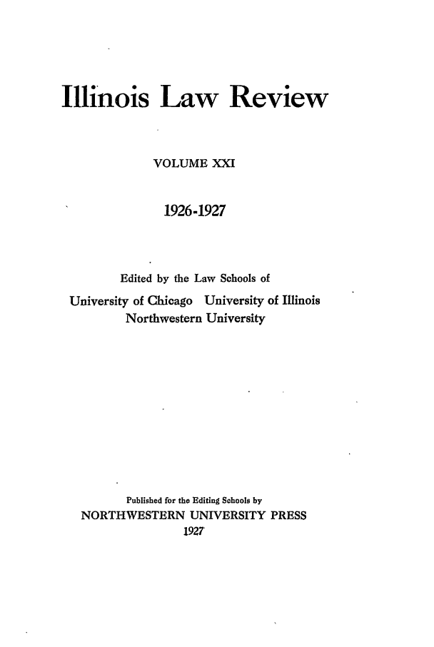 handle is hein.journals/illlr21 and id is 1 raw text is: Illinois Law Review