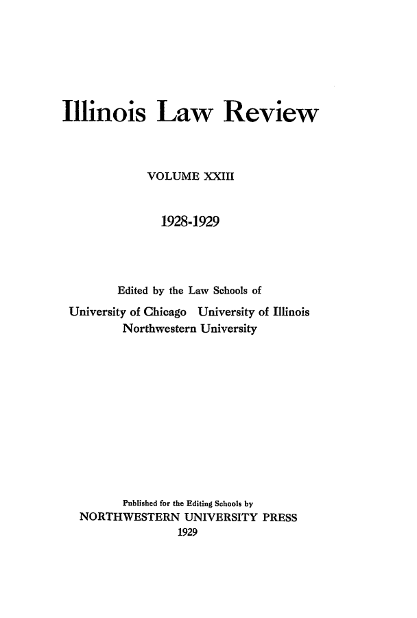 handle is hein.journals/illlr23 and id is 1 raw text is: 
