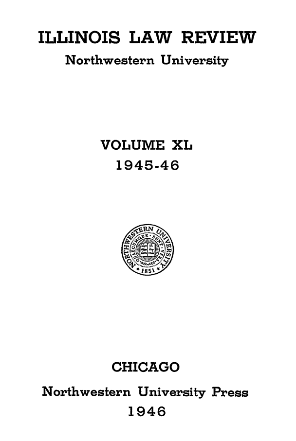 handle is hein.journals/illlr40 and id is 1 raw text is: ILLINOIS LAW REVIEW