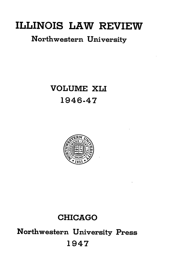 handle is hein.journals/illlr41 and id is 1 raw text is: ILLINOIS LAW REVIEW