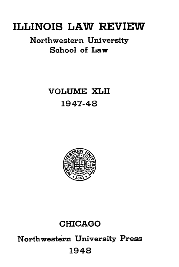handle is hein.journals/illlr42 and id is 1 raw text is: ILLINOIS LAW