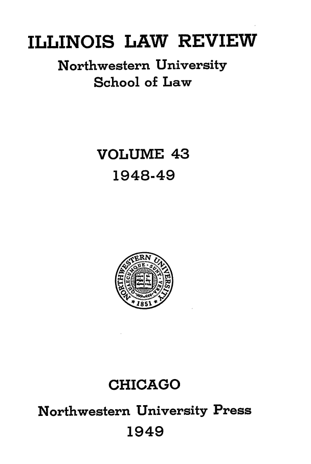 handle is hein.journals/illlr43 and id is 1 raw text is: ILLINOIS