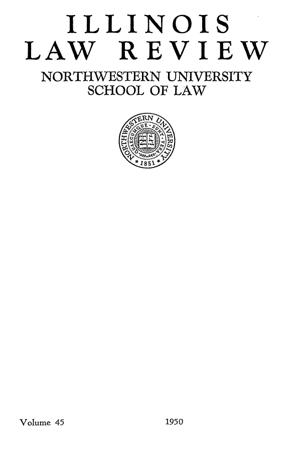 handle is hein.journals/illlr45 and id is 1 raw text is: ILLINOIS